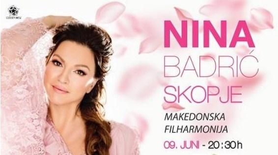 Концерт на Нина Бадриќ на 9 јуни во Скопје