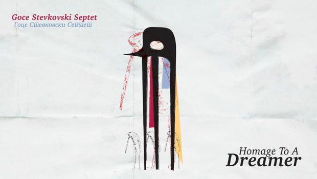 """Концертна промоција на новиот албум """"Homage To A Dreamer"""" на """"Гоце Стевковски септет"""""""