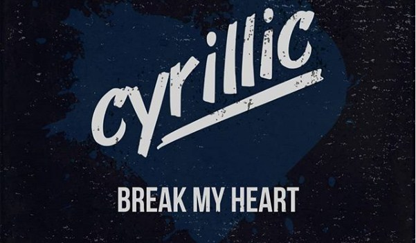 """Нашите """"Cyrillic"""" имаат светски хит во """"Break My Heart"""" (ВИДЕО)"""