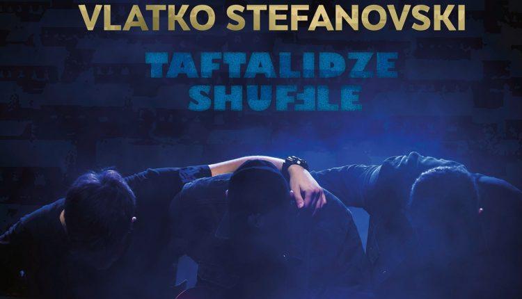 """Влатко Стефановски го објави новиот албум """"Taftalidze Shuffle"""""""